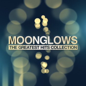 Moonglows - The Greatest Hits Collection