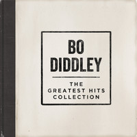 Bo Diddley - The Greatest Hits Collection