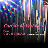 Pierre Cochereau - Cochereau: The Art of Variation