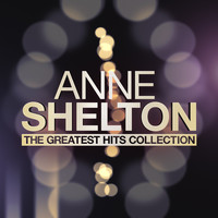 Anne Shelton - The Greatest Hits Collection