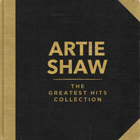 Artie Shaw - The Greatest Hits Collection