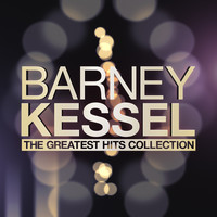 Barney Kessel - The Greatest Hits Collection