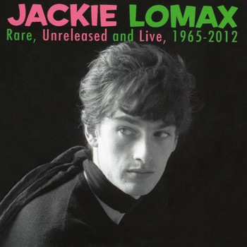 Jackie Lomax - Rare, Unreleased and Live 1965-2012