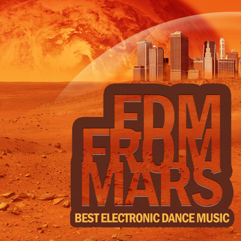 Various Artists - EDM from Mars - Best Electronic Dance Music