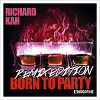 Richard Kah - Born to Party (Remix Edition)
