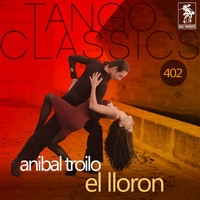 ANIBAL TROILO - El lloron (Historical Recordings)