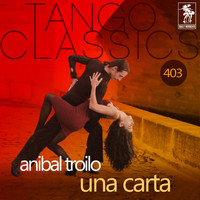 ANIBAL TROILO - Una carta (Historical Recordings)