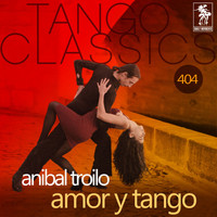 ANIBAL TROILO - Amor y tango (Historical Recordings)