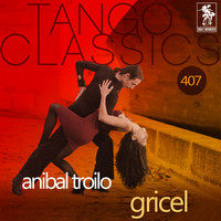 ANIBAL TROILO - Gricel (Historical Recordings)
