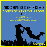 The Country Dance Kings - Songs of a Parents Love, Vol. 4
