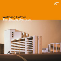 Wolfgang Haffner - The Shapes Remixes