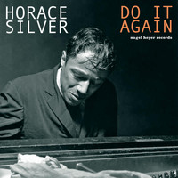Horace Silver - Do It Again
