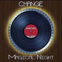 Change - Magical Night (Disco Mix - Original 12 Inch Version)