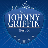 Johnny Griffin - Best Of
