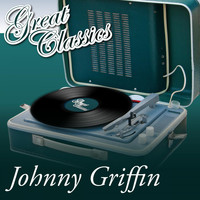 Johnny Griffin - Great Classics