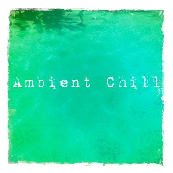 Various Artists - Ambient Chill