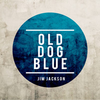 Jim Jackson - Old Dog Blue