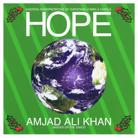 Amjad Ali Khan - Hope - Eastern Interpretations of Christmas Hymns & Carols (Digitally Remastered)