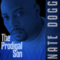 Nate Dogg - The Prodigal Son (Digitally Remastered) (Explicit)