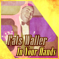 Fats Waller - In Your Hands