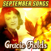 Gracie Fields - September Songs