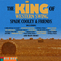 Spade Cooley - Big Box Value Series: The King of Western Swing - Spade Cooley & Friends