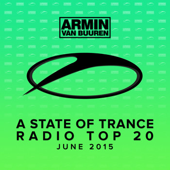 Armin van Buuren - A State Of Trance Radio Top 20 - June 2015 (Including Classic Bonus Track)