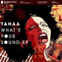 Tahaa - What's your Sound EP