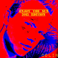 Colin - Enjoy the Sun (2015 Edition)