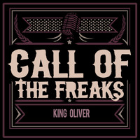King Oliver - Call of the Freaks