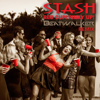 Stash - Red Cup! Pinky Up (Beatwalker Remix)