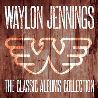 Waylon Jennings - Classic Album Collection