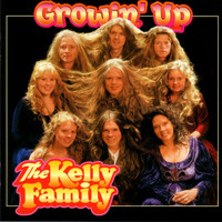The Kelly Family - Growin'Up