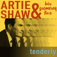 Artie Shaw and His Gramercy Five - Tenderly