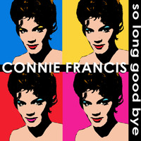 Connie Francis - So Long Good Bye
