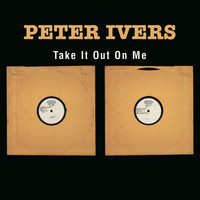 Peter Ivers - Take It Out On Me