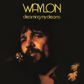 Waylon Jennings - Dreaming My Dreams (Remastered)