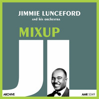 Jimmie Lunceford And His Orchestra - Mixup