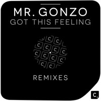 Mr. Gonzo - Got This Feeling Remixes
