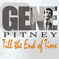 Gene Pitney - Till the End of Time