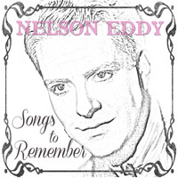 Nelson Eddy - Songs to Remember