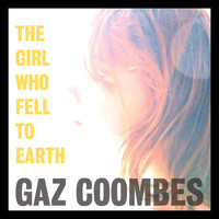Gaz Coombes - The Girl Who Fell To Earth (Radio Edit)