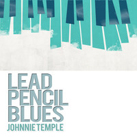 Johnnie Temple - Lead Pencil Blues