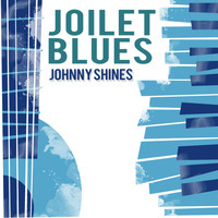 Johnny Shines - Joliet Blues