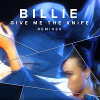 Billie - Give Me The Knife (Remixes)