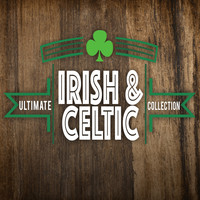 Irish Celtic Songs|Celtic|Celtic Moods - Ultimate Irish-Celtic Collection