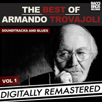 Armando Trovajoli - The Best of Armando Trovajoli - Soundtracks & Blues - Vol. 1 [Digitally Remastered]