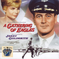 Jerry Goldsmith - A Gathering of Eagles (Original Movie Soundtrack)