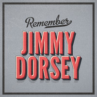 Jimmy Dorsey - Remember