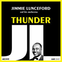 Jimmie Lunceford And His Orchestra - Thunder